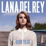 Lana Del Rey – Born to Die